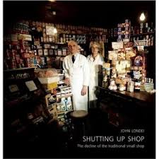 Shutting Up Shop: The Decline of the Traditional Small Shop ...