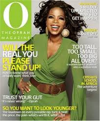 I believe O Magazine stands